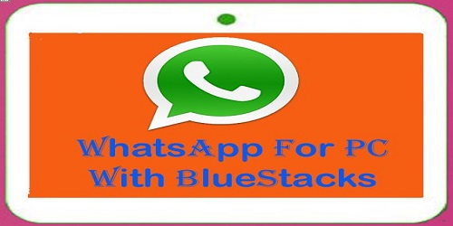 WhatsApp Download For PC/Laptop on Windows 8.1 and 8 or 7 with Bluestacks
