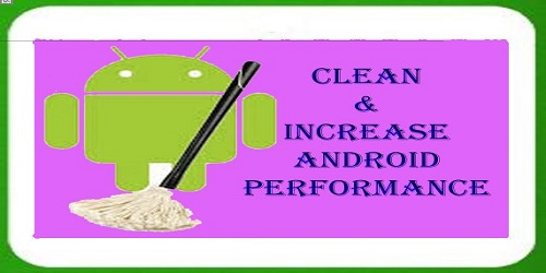 Download 5 Best Android Apps to Clean & Increase Performance