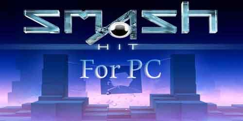 Smash Hit for PC
