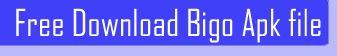 Download Bigo Apk file