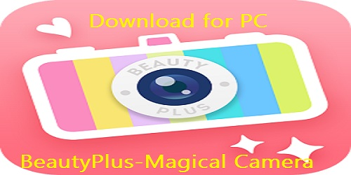 Download BeautyPlus Camera for PC