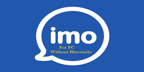 Imo App for Laptop without Bluestacks