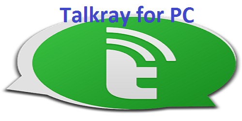 Download Talkray for PC