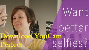 YouCam Perfect for PC Download on Window 10/8 1/8/7/XP, Mac Free