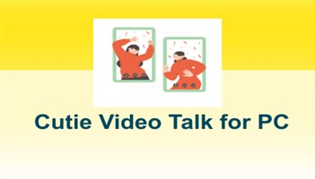 Cutie Video Talk for PC