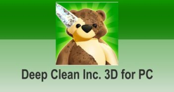 Deep Clean Inc. 3D for PC