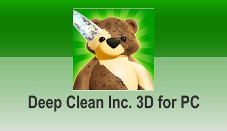 Deep Clean Inc. 3D for PC