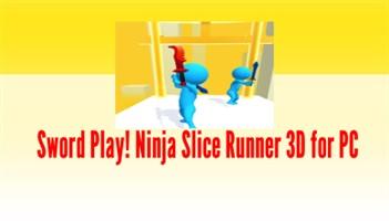 Sword Play! Ninja Slice Runner 3D for PC